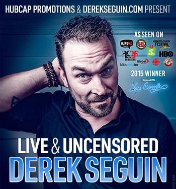 Derek Seguin: Live & Uncensored_v02-min
